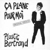 Ça plane pour moi (Original 1977 Version) Plastic Bertrand
