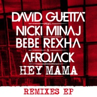 Hey Mama (feat. Nicki Minaj, Bebe Rexha & Afrojack) [Remixes] - EP - David Guetta mp3 download