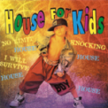 Free Download House for Kids House For Kids Mp3