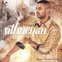 Sithneyan (with Aman Hayer) Jaz Dhami