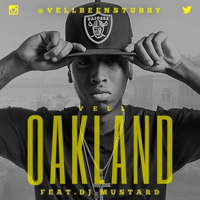 -Oakland (feat. DJ Mustard) - Single - Vell mp3 download