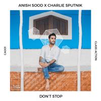 Don't Stop Anish Sood & Charlie Sputnik MP3
