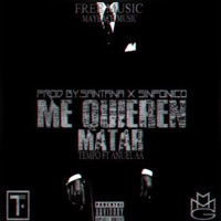 Me Quieren Matar (feat. Anuel AA) - Single - Tempo mp3 download