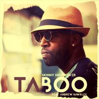 Taboo (feat. Andrew Hawkley) Skinny Hightower