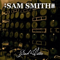 Bad Water - Single - Sam Smith mp3 download