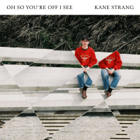 Oh So You're Off I See Kane Strang