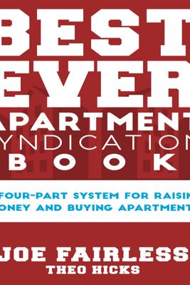 Best Ever Apartment Syndication Book (Unabridged) - Joe Fairless & Theo Hicks