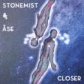 Free Download Stonemist Closer (feat. Åse) Mp3