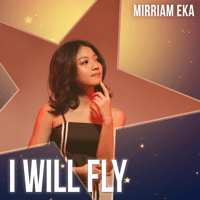 I Will Fly - Single - Mirriam Eka