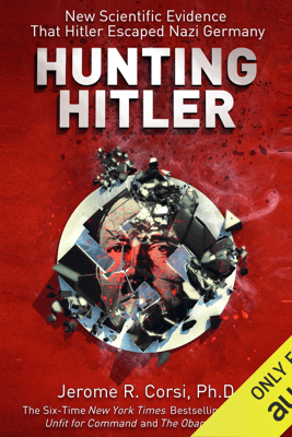 Hunting Hitler: New Scientific Evidence That Hitler Escaped Nazi Germany (Unabridged) - Jerome R. Corsi