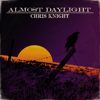 Chris Knight - Almost Daylight  artwork