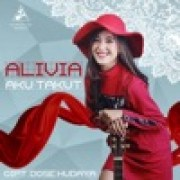 Alivia - Aku Takutwidth=