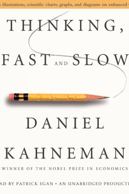 Thinking, Fast and Slow (Unabridged) - Daniel Kahneman