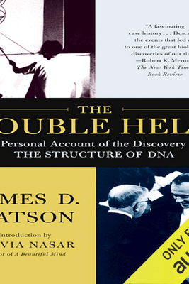 The Double Helix: A Personal Account of the Discovery of the Structure of DNA  (Unabridged) - James D. Watson