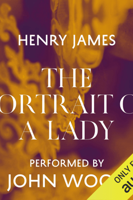 The Portrait of a Lady (Unabridged) - Henry James