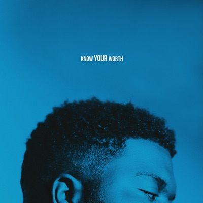 Know Your Worth Know Your Worth - Single - Khalid & Disclosure mp3 download