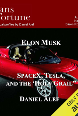 Elon Musk: SpaceX, Tesla, and the Holy Grail (Unabridged) - Daniel Alef