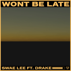 Won't Be Late (feat. Drake) - Won't Be Late (feat. Drake) mp3 download