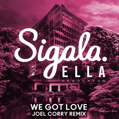 We Got Love [Joel Corry Remix] - Sigala Feat. Ella Henderson mp3 download