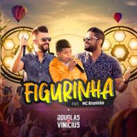 Douglas & Vinicius - Figurinha (feat. MC Bruninho) [Ao Vivo]