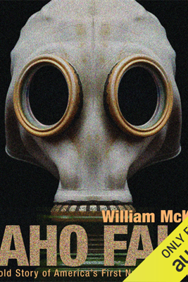 Idaho Falls: The Untold Story of America's First Nuclear Accident (Unabridged) - William McKeown