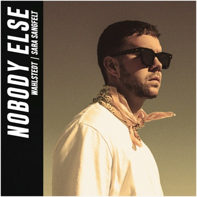 Nobody Else - Wahlstedt & Sara Sangfelt mp3 download