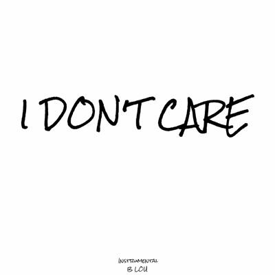I Don't Care (Instrumental) - B Lou mp3 download