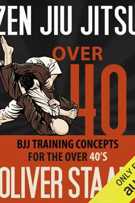 Zen Jiu Jitsu: Over 40 (Unabridged) - Oliver Staark