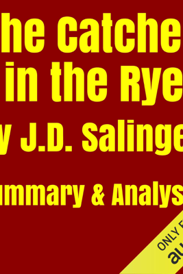The Catcher in the Rye by J.D. Salinger - Summary & Analysis (Unabridged) - David Harrison