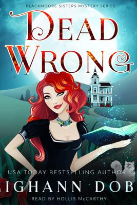 Dead Wrong: Blackmoore Sisters Cozy Mysteries Book 1 - Leighann Dobbs