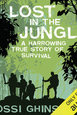Lost in the Jungle: A Harrowing True Story of Survival (Unabridged) - Yossi Ghinsberg