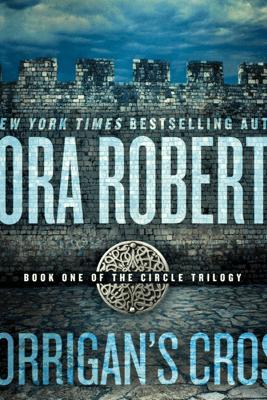 Morrigan's Cross: Circle Trilogy, Book 1 (Unabridged) - Nora Roberts