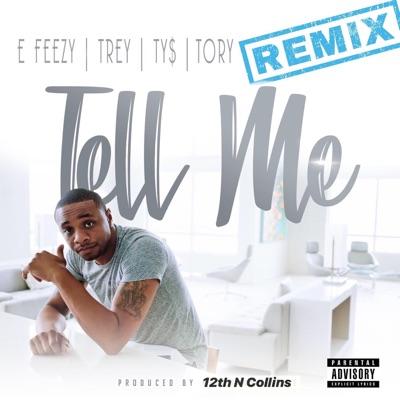 -Tell Me (feat. Trey Songz, Tory Lanez & Ty Dolla $ign) [Remix] - Single - DJ E-Feezy mp3 download