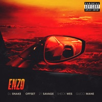 Enzo (feat. Offset, 21 Savage & Gucci Mane) - Single - DJ Snake & Sheck Wes mp3 download