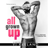Vi Keeland - All Grown Up (Unabridged)  artwork