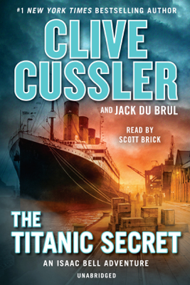The Titanic Secret (Unabridged) - Clive Cussler & Jack Du Brul