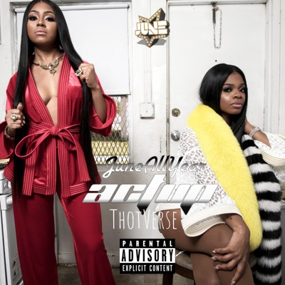 Act Up: Thot Verse - JuneAllYear mp3 download