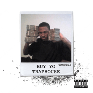 Buy Yo Traphouse - Buy Yo Traphouse mp3 download