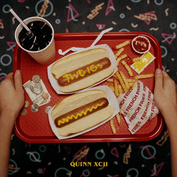 Quinn XCII - Two 10s