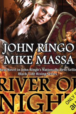 River of Night: Black Tide Rising, Book 6 (Unabridged) - John Ringo & Mike Massa