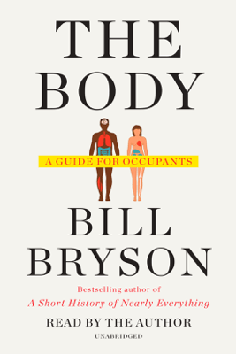 The Body: A Guide for Occupants (Unabridged) - Bill Bryson