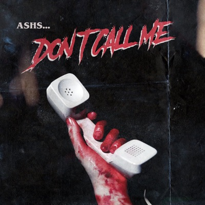 Don't Call Me - ASHS mp3 download
