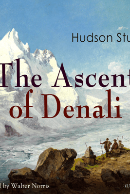 The Ascent of Denali - Hudson Stuck