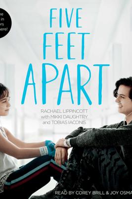 Five Feet Apart (Unabridged) - Rachael Lippincott