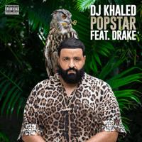 DJ Khaled - POPSTAR (feat. Drake)