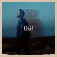 Haven't Seen It Yet Danny Gokey