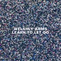 Learn to Let Go - Single - Welshly Arms
