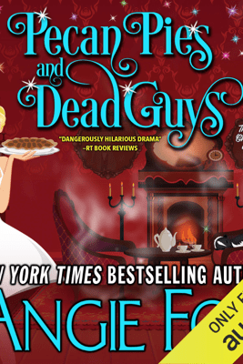 Pecan Pies and Dead Guys (Unabridged) - Angie Fox