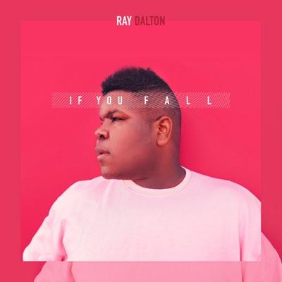 If You Fall - Ray Dalton mp3 download