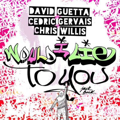 Would I Lie To You (Extended) - David Guetta & Cedric Gervais & Chris Willis mp3 download